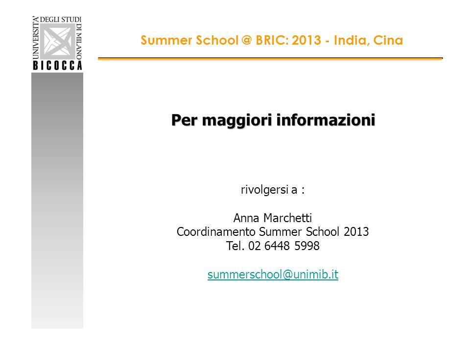 Per maggiori informazioni rivolgersi a : Anna Marchetti Coordinamento Summer School 2013 Tel.