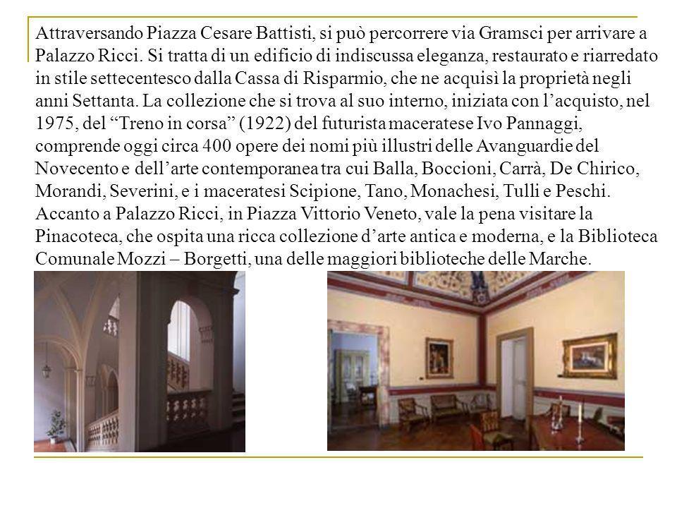 Da Piazza della Libertà, proseguendo verso ovest, lungo via Don Minzoni, si trova Palazzo Compagnoni Marefoschi, ristrutturato da Luigi Vanvitelli e poco più avanti il settecentesco Palazzo Buonaccorsi, che ospita una pinacoteca civica e il Museo della Carrozza.