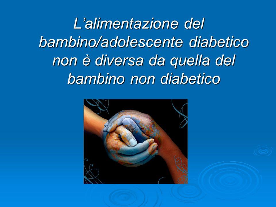 Lalimentazione del bambino/adolescente diabetico non è diversa da quella del bambino non diabetico