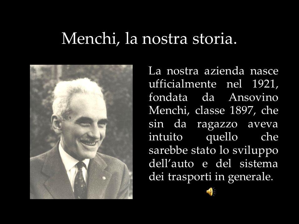 Menchi, la nostra storia. La nostra azienda nasce ufficialmente nel 1921, fondata da Ansovino Menchi, classe 1897, che sin da ragazzo aveva intuito qu