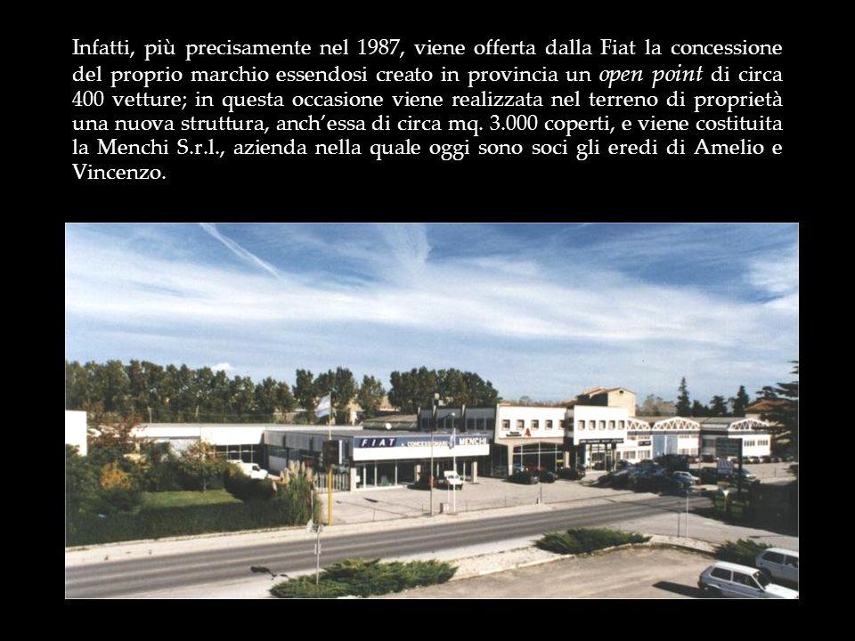 Infatti, più precisamente nel 1987, viene offerta dalla Fiat la concessione del proprio marchio essendosi creato in provincia un open point di circa 4
