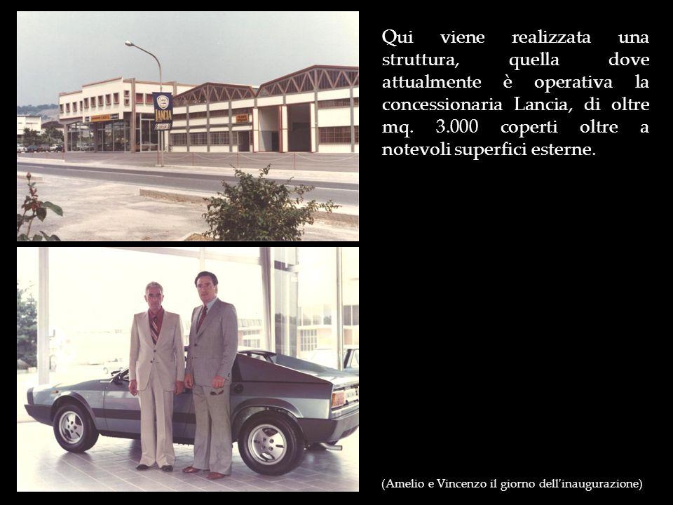 (Amelio e Vincenzo il giorno dell'inaugurazione) Qui viene realizzata una struttura, quella dove attualmente è operativa la concessionaria Lancia, di