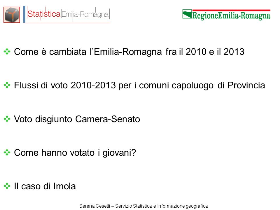 Serena Cesetti – Servizio Statistica e Informazione geografica IMOLA fra POLITICHE E AMMINISTRATIVE