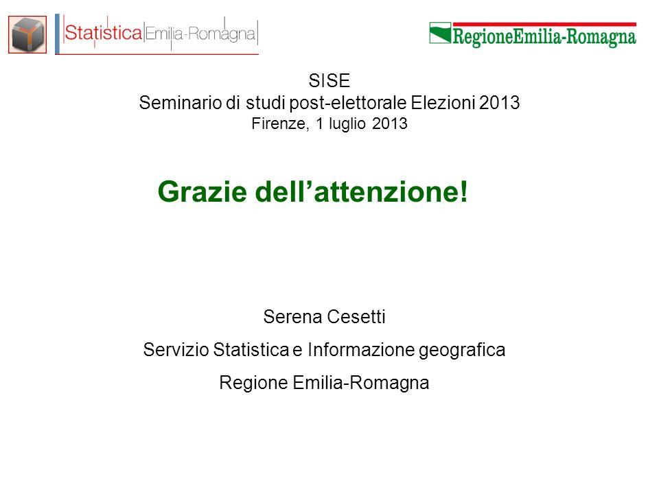 Serena Cesetti – Servizio Statistica e Informazione geografica SISE Seminario di studi post-elettorale Elezioni 2013 Firenze, 1 luglio 2013 Grazie dellattenzione.