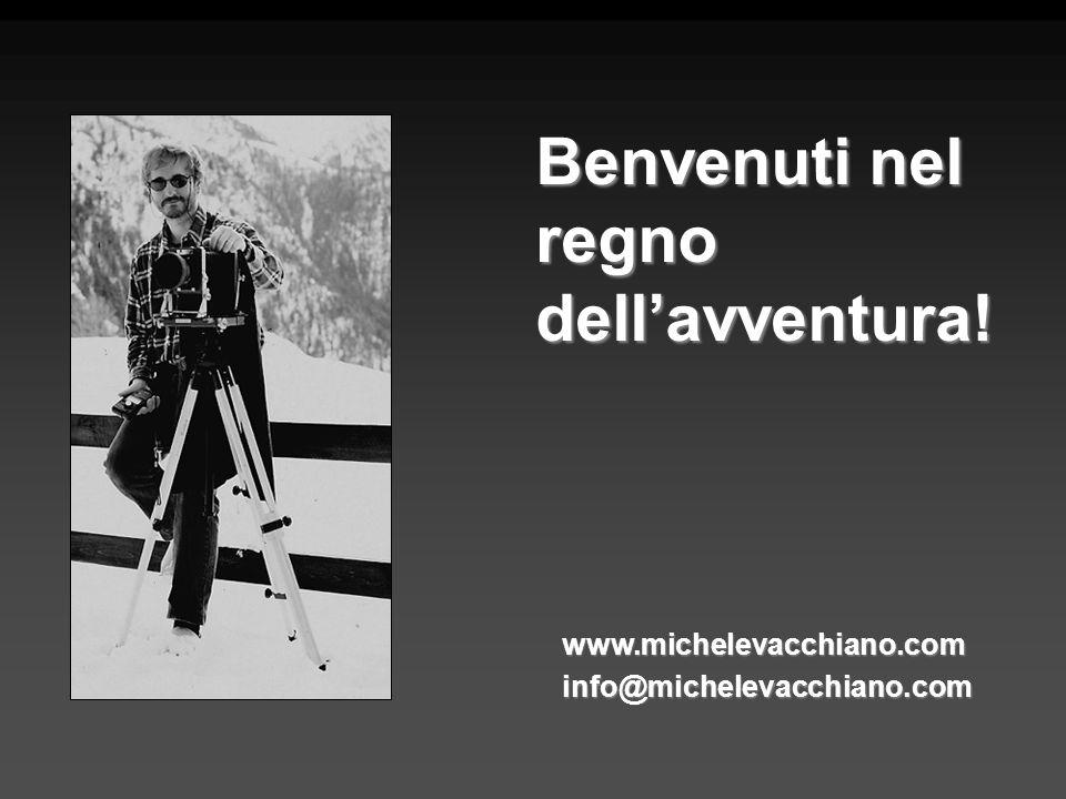 Benvenuti nel regno dellavventura! www.michelevacchiano.cominfo@michelevacchiano.com