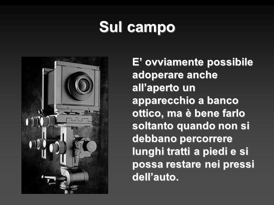 Sul campo E ovviamente possibile adoperare anche allaperto un apparecchio a banco ottico, ma è bene farlo soltanto quando non si debbano percorrere lu