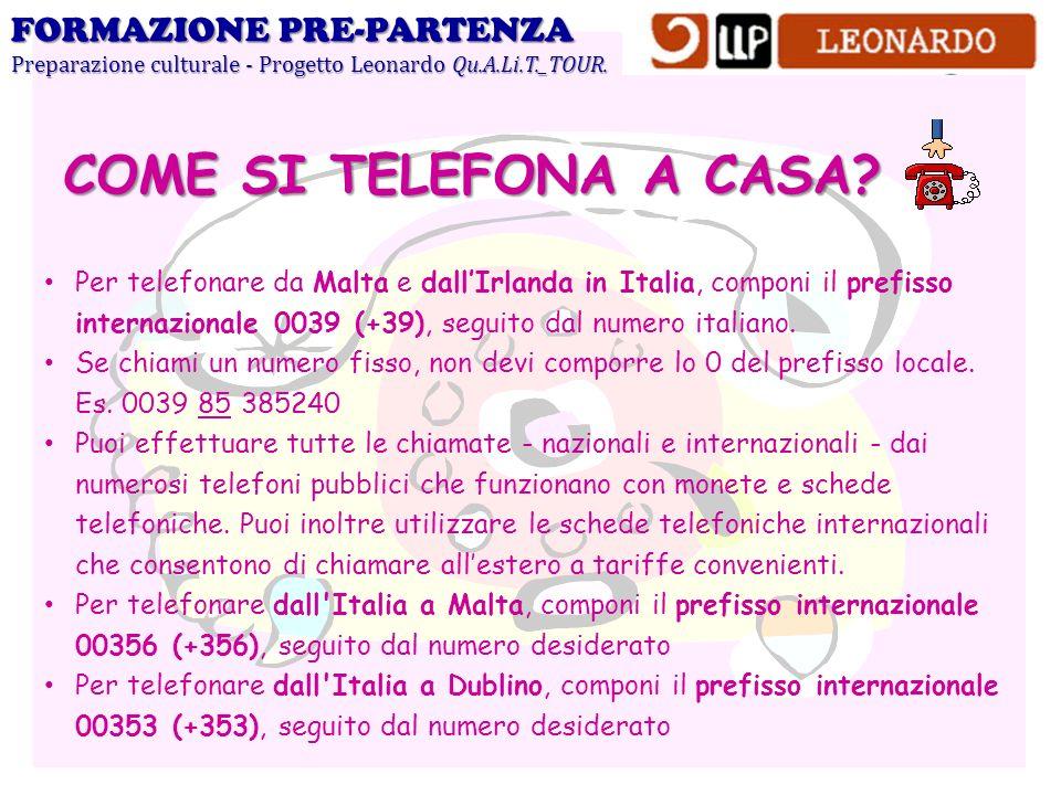 Per telefonare da Malta e dallIrlanda in Italia, componi il prefisso internazionale 0039 (+39), seguito dal numero italiano. Se chiami un numero fisso