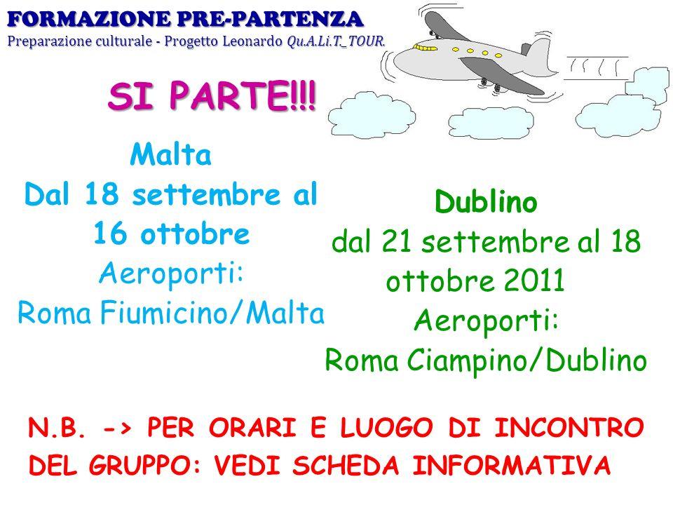 Dublino dal 21 settembre al 18 ottobre 2011 Aeroporti: Roma Ciampino/Dublino FORMAZIONE PRE-PARTENZA Preparazione culturale - Progetto Leonardo Qu.A.L
