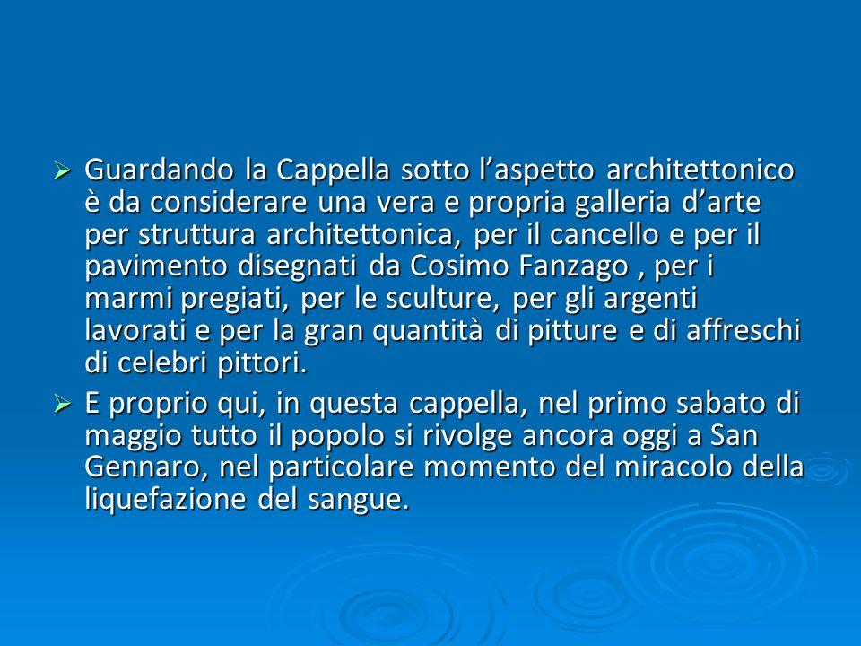 Guardando la Cappella sotto laspetto architettonico è da considerare una vera e propria galleria darte per struttura architettonica, per il cancello e