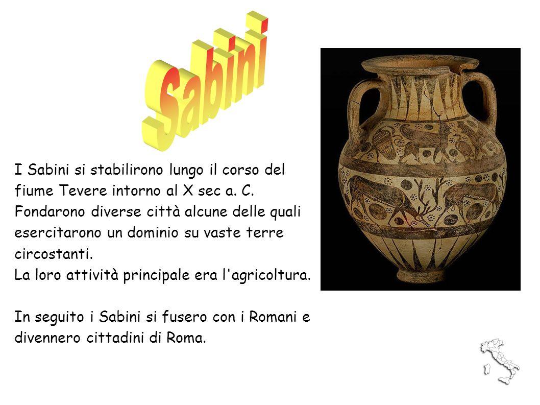 I Sabini si stabilirono lungo il corso del fiume Tevere intorno al X sec a. C. Fondarono diverse città alcune delle quali esercitarono un dominio su v