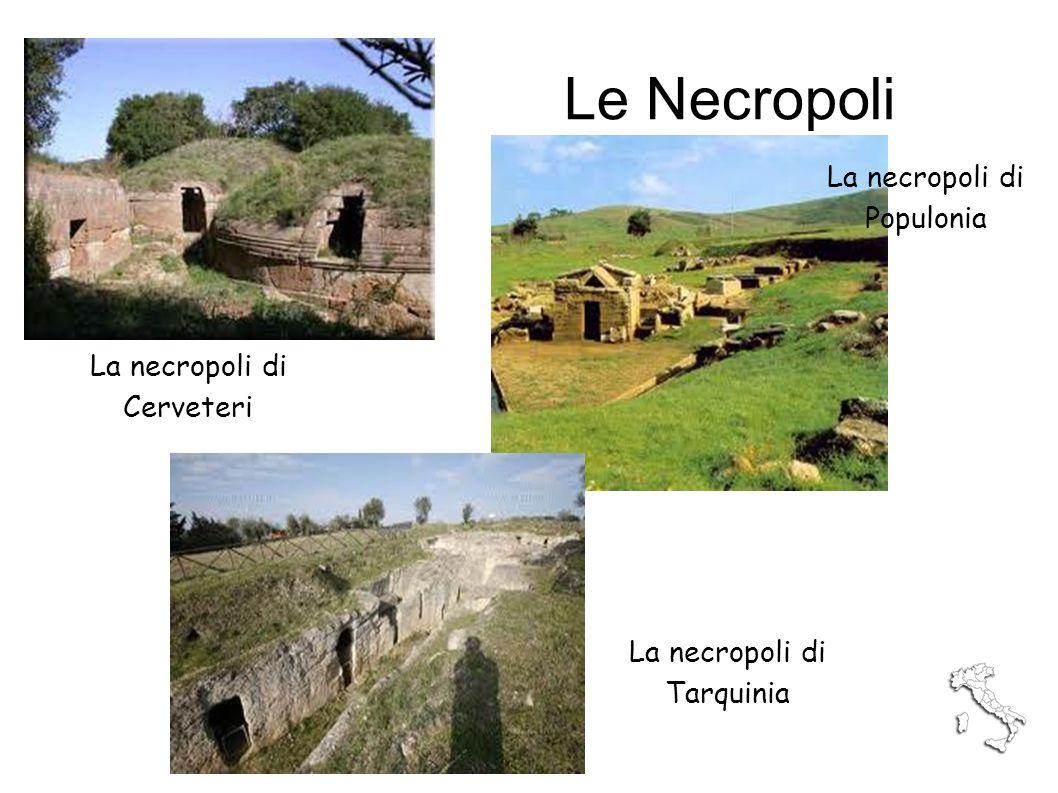 Le Necropoli La necropoli di Cerveteri La necropoli di Populonia La necropoli di Tarquinia