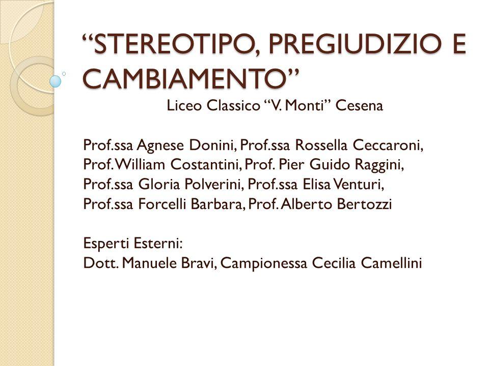 STEREOTIPO, PREGIUDIZIO E CAMBIAMENTO Liceo Classico V.