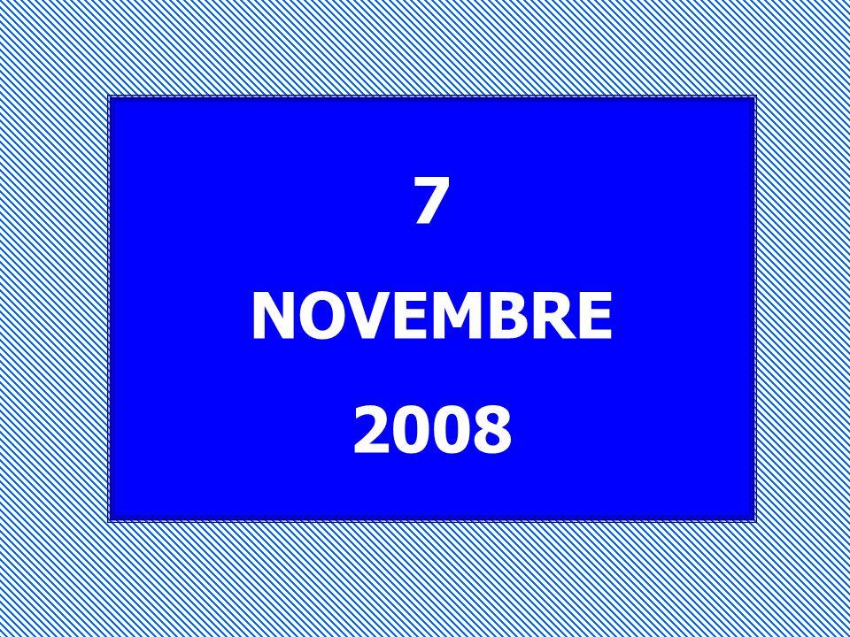 7 NOVEMBRE 2008