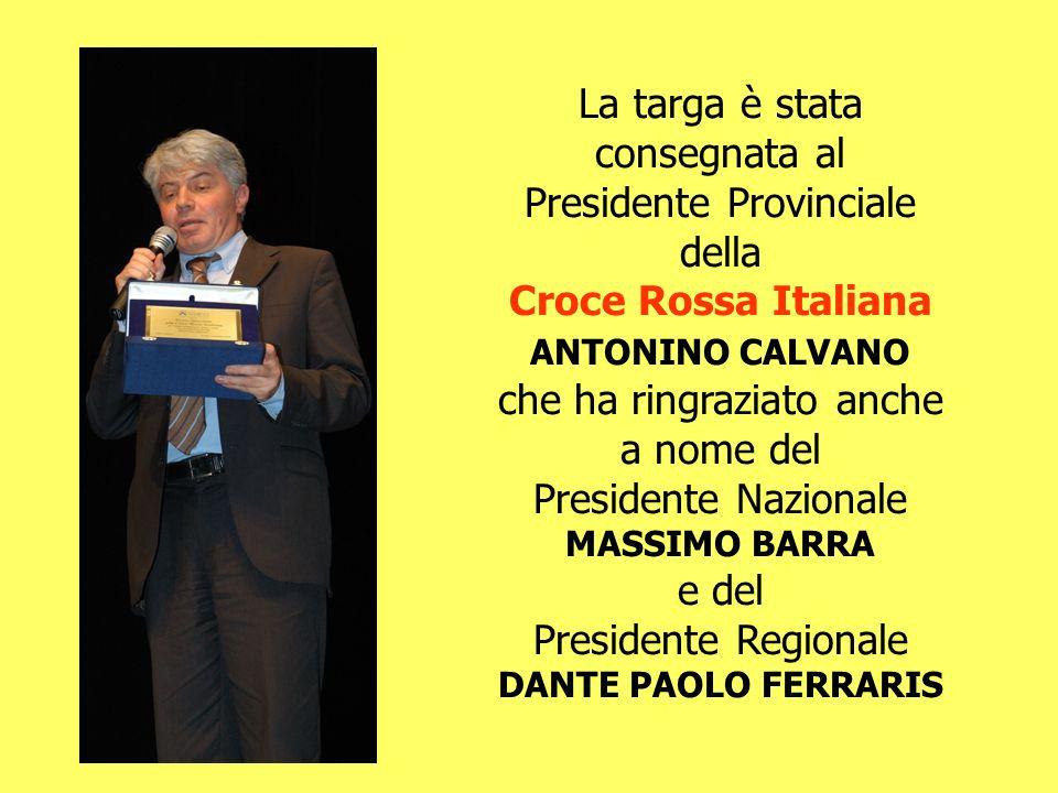 La targa è stata consegnata al Presidente Provinciale della Croce Rossa Italiana ANTONINO CALVANO che ha ringraziato anche a nome del Presidente Nazio
