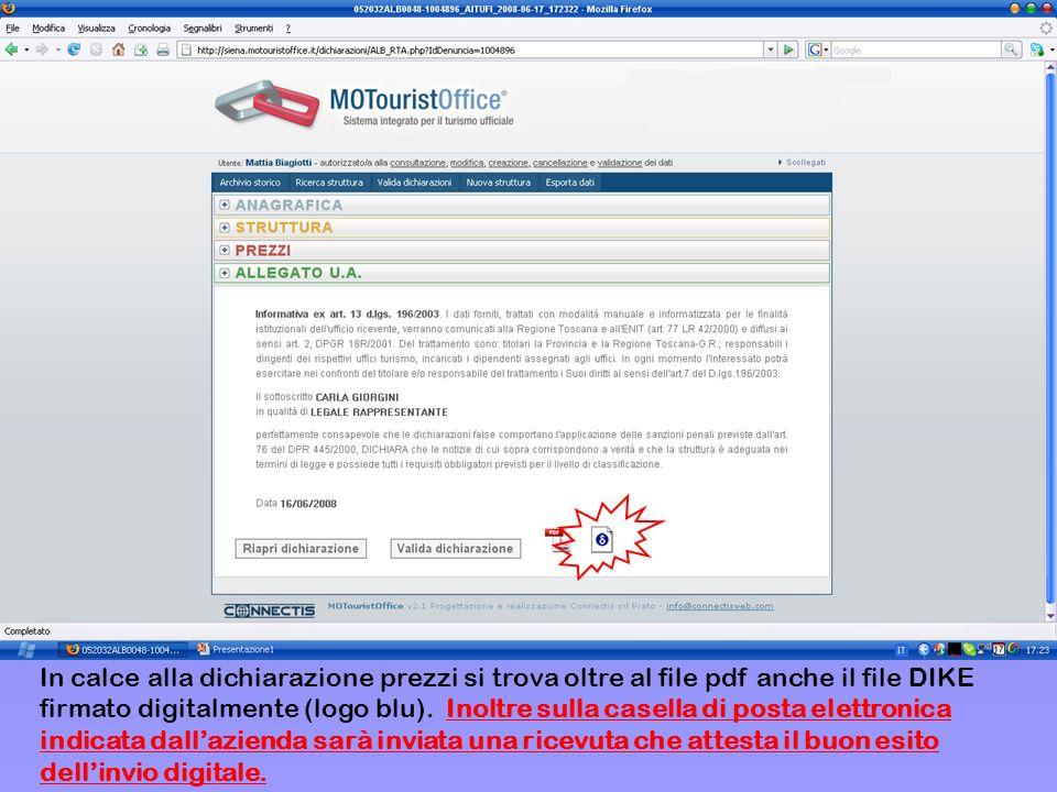 In calce alla dichiarazione prezzi si trova oltre al file pdf anche il file DIKE firmato digitalmente (logo blu). Inoltre sulla casella di posta elett