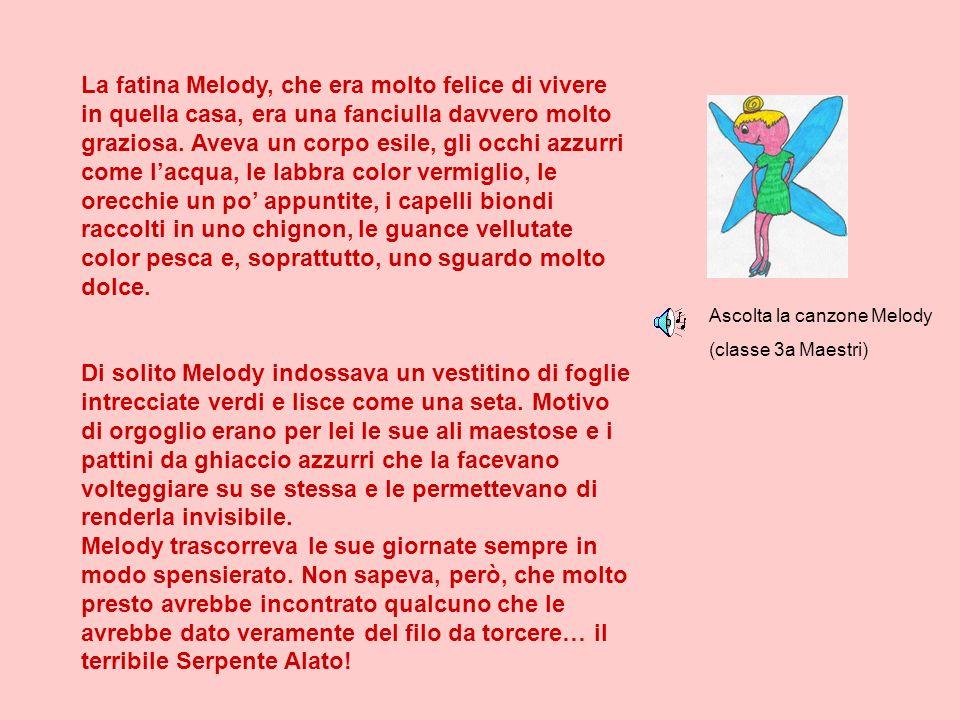 La fatina Melody, che era molto felice di vivere in quella casa, era una fanciulla davvero molto graziosa. Aveva un corpo esile, gli occhi azzurri com