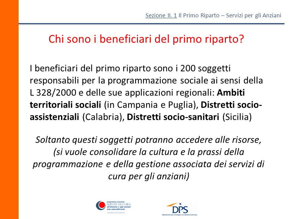 Sezione II.1 Il Primo Riparto – Servizi per gli Anziani Chi sono i beneficiari del primo riparto.