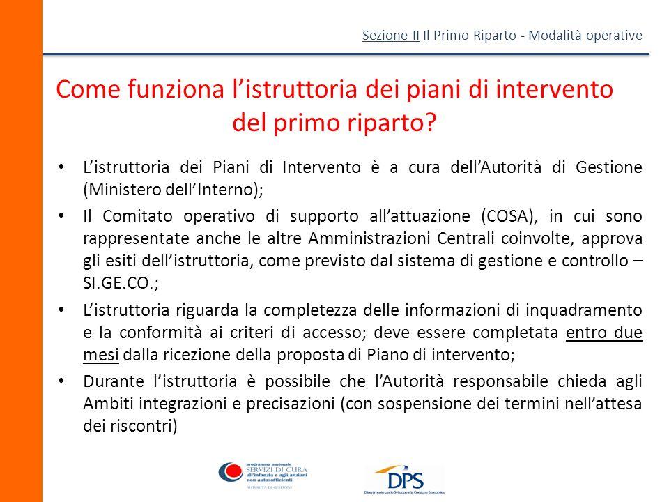 Sezione II Il Primo Riparto - Modalità operative Come funziona listruttoria dei piani di intervento del primo riparto.