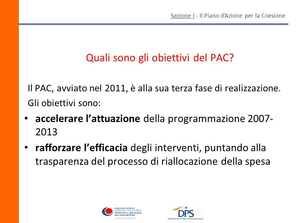 Sezione I - Il Piano dAzione per la Coesione Quali sono gli obiettivi del PAC.