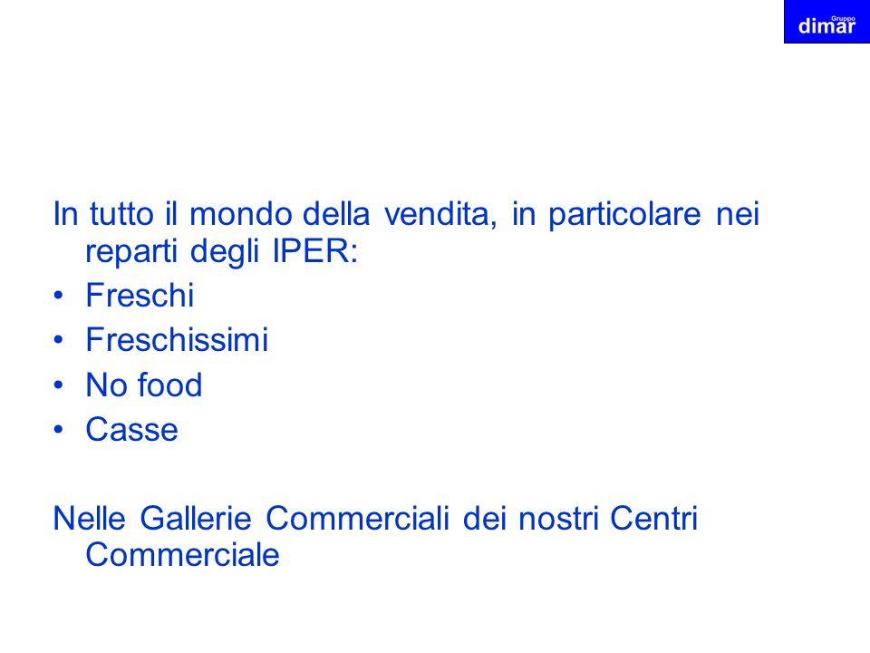 In tutto il mondo della vendita, in particolare nei reparti degli IPER: Freschi Freschissimi No food Casse Nelle Gallerie Commerciali dei nostri Centr