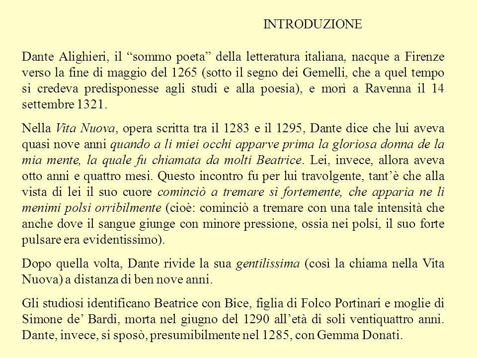 INTRODUZIONE Dante Alighieri, il sommo poeta della letteratura italiana, nacque a Firenze verso la fine di maggio del 1265 (sotto il segno dei Gemelli