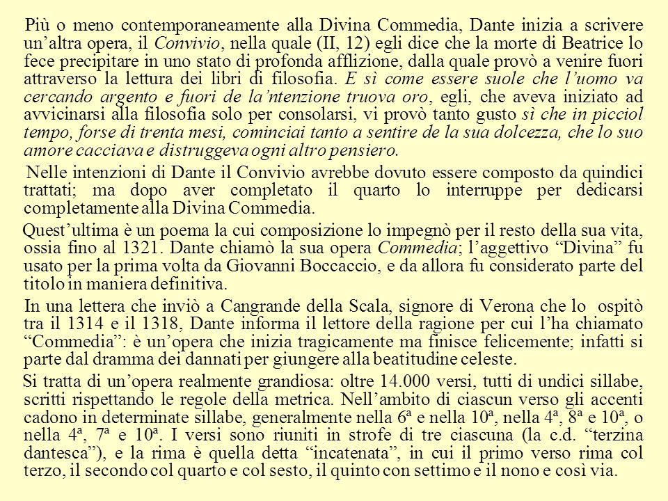 Più o meno contemporaneamente alla Divina Commedia, Dante inizia a scrivere unaltra opera, il Convivio, nella quale (II, 12) egli dice che la morte di