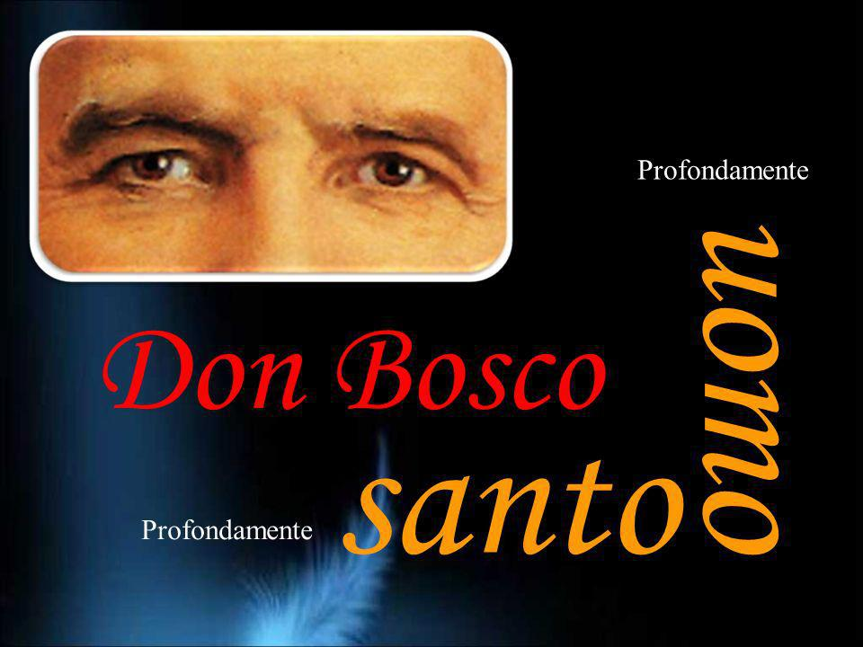 Don Bosco Profondamente uomo santo