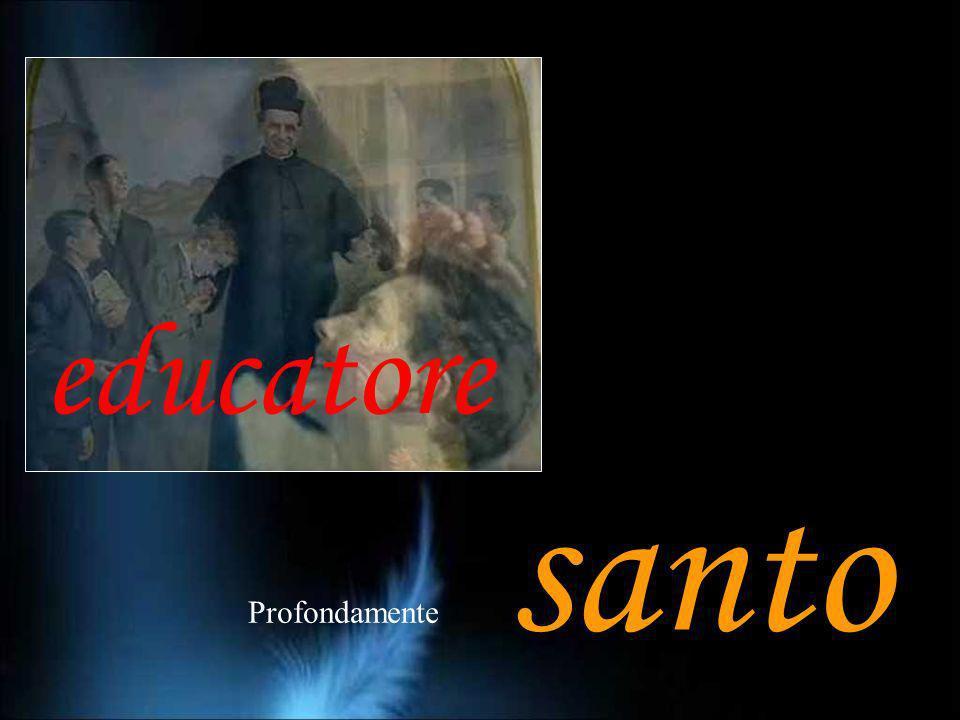 Profondamente santo educatore