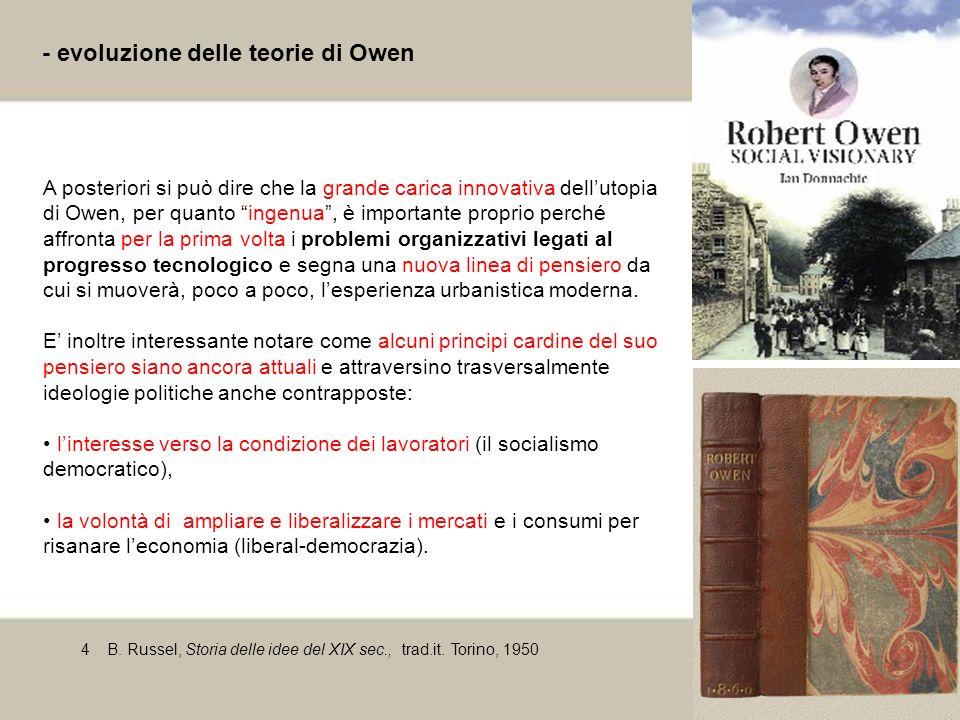 17 - evoluzione delle teorie di Owen 4B. Russel, Storia delle idee del XIX sec., trad.it. Torino, 1950 A posteriori si può dire che la grande carica i