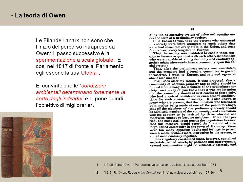 8 - La teoria di Owen Le Filande Lanark non sono che linizio del percorso intrapreso da Owen: il passo successivo è la sperimentazione a scala globale