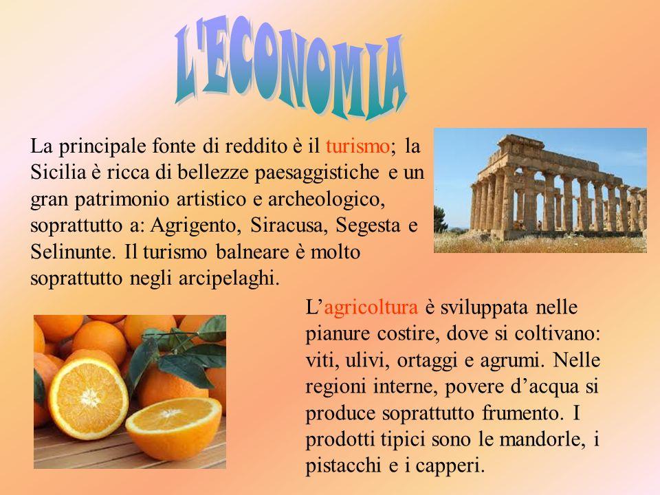 La principale fonte di reddito è il turismo; la Sicilia è ricca di bellezze paesaggistiche e un gran patrimonio artistico e archeologico, soprattutto