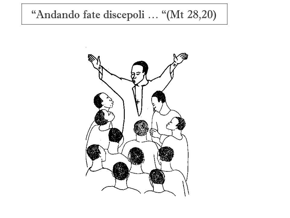 Andando fate discepoli … (Mt 28,20)