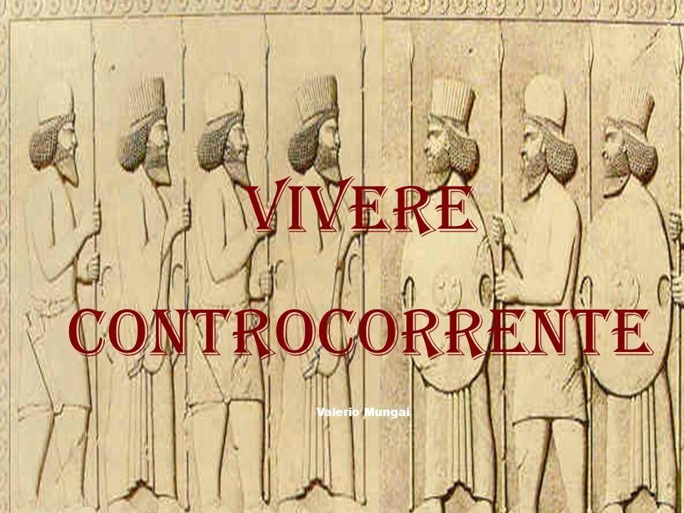 Vivere ControCORRENTE Valerio Mungai