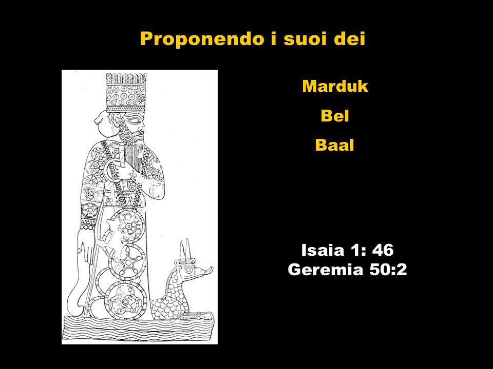 Proponendo i suoi dei Isaia 1: 46 Geremia 50:2 Marduk Bel Baal
