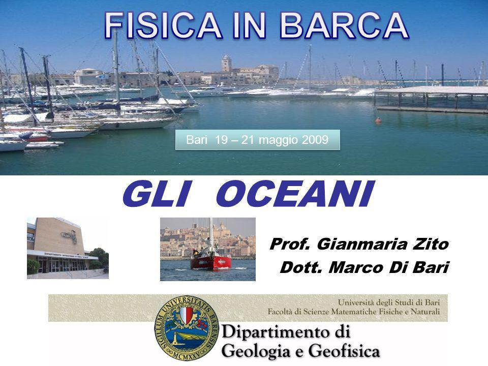 GLI OCEANI Prof. Gianmaria Zito Dott. Marco Di Bari Bari 19 – 21 maggio 2009