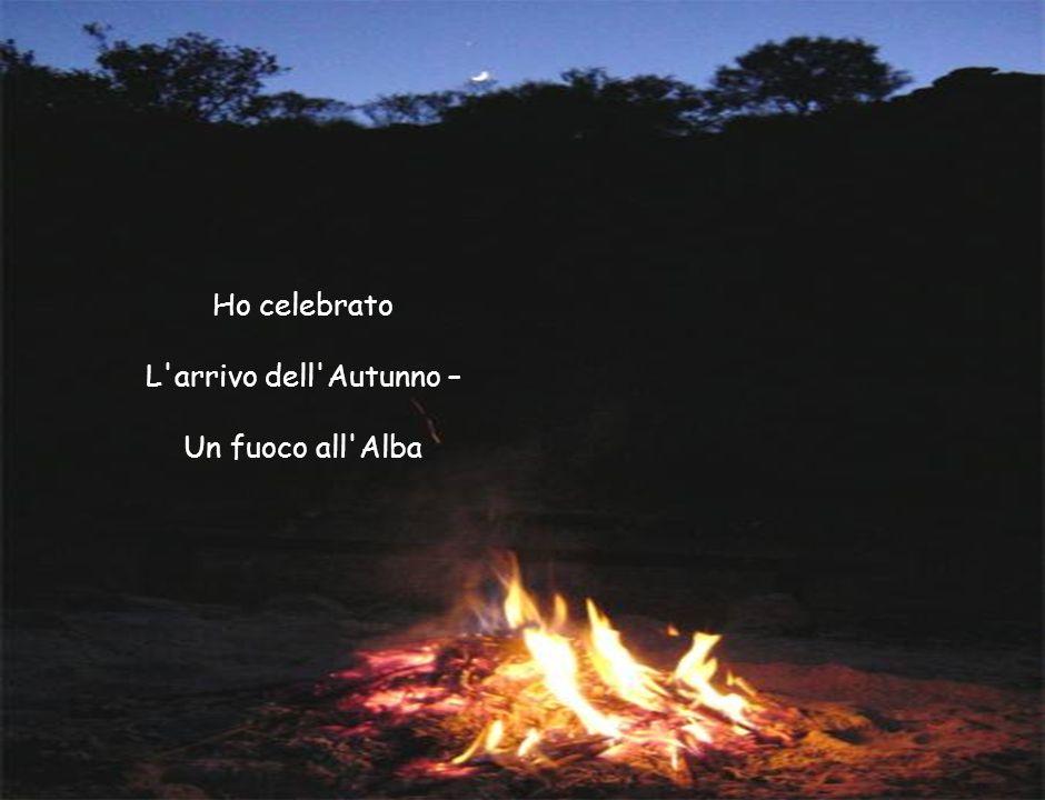 Ho celebrato L'arrivo dell'Autunno – Un fuoco all'Alba
