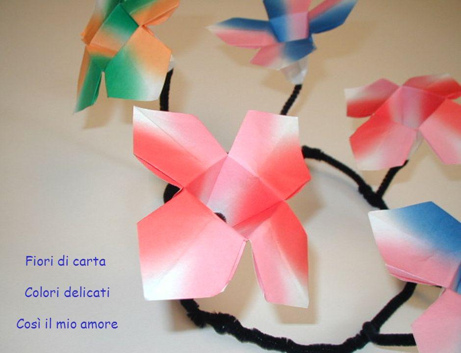 Fiori di carta Colori delicati Così il mio amore