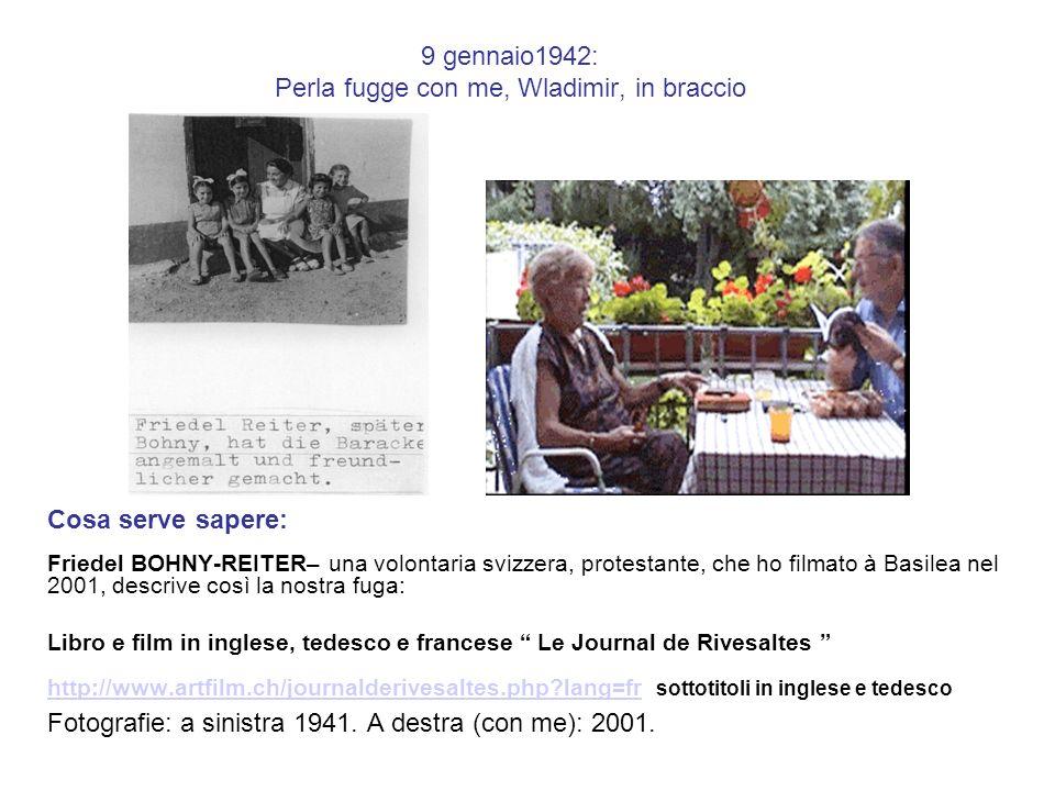 1942 : Aix les Bains, Francia Cosa serve sapere: Sono stato nascosto grazie a Perla, mia madre, e a Nanny RENEE.