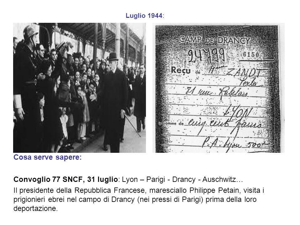 31 luglio1944 - Convoglio 77 da Parigi-Drancy per Auschwitz: Cosa serve sapere: La compagnia francese SNCF caricava i vagoni con gli ebrei – anziani, adulti, bambini.