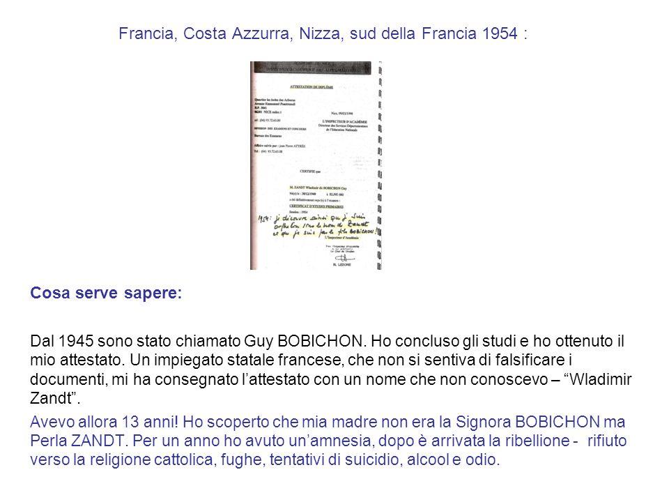 1958: Francia, Tribunale di Grasse (vicino a Nizza), Costa Azzurra Il Presidente del Tribunale – truffa e falsificazione dei documenti.
