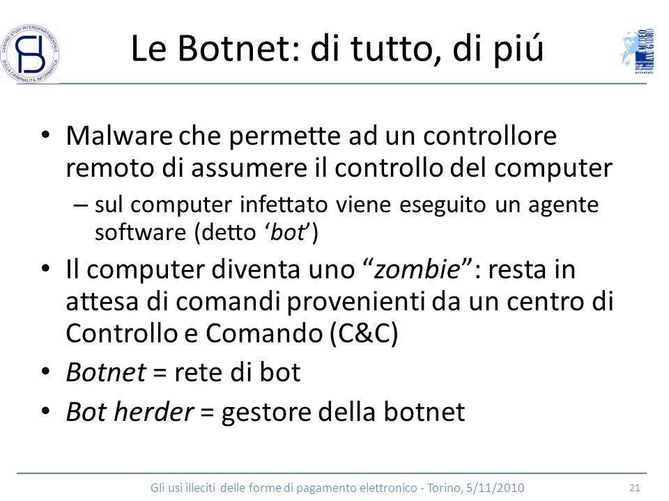 Le Botnet: di tutto, di piú Malware che permette ad un controllore remoto di assumere il controllo del computer – sul computer infettato viene eseguit
