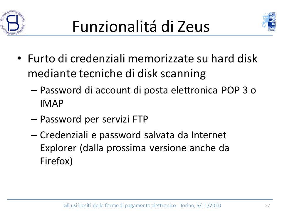 Funzionalitá di Zeus Furto di credenziali memorizzate su hard disk mediante tecniche di disk scanning – Password di account di posta elettronica POP 3