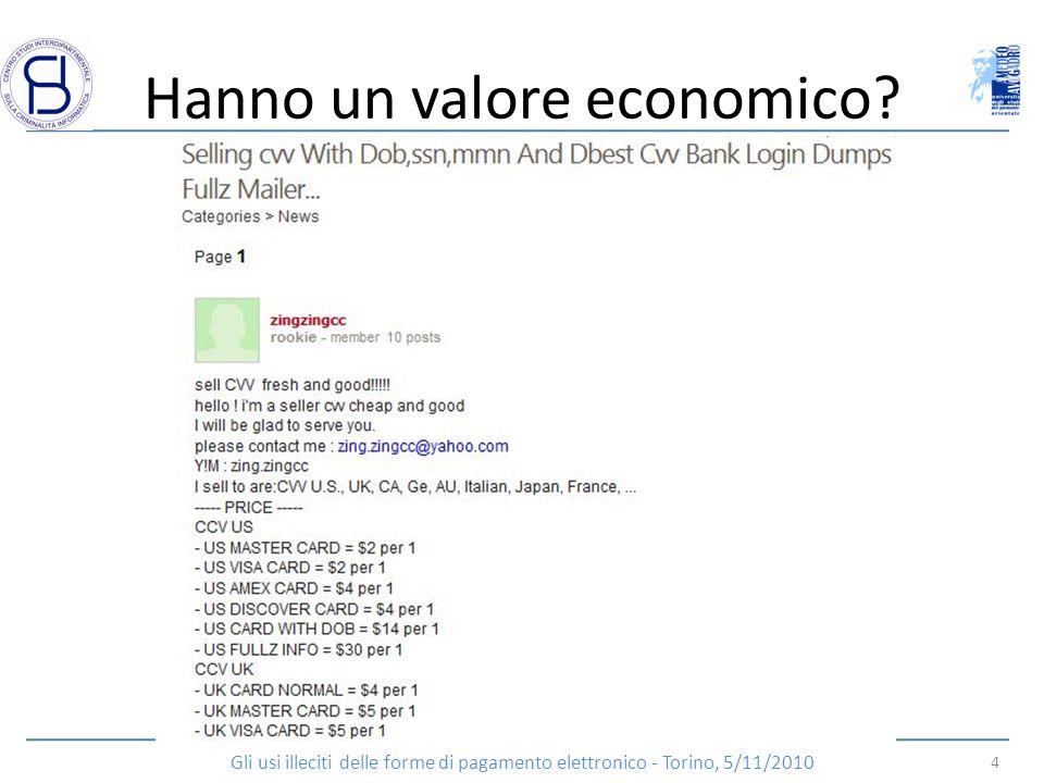 Hanno un valore economico? 4 Gli usi illeciti delle forme di pagamento elettronico - Torino, 5/11/2010