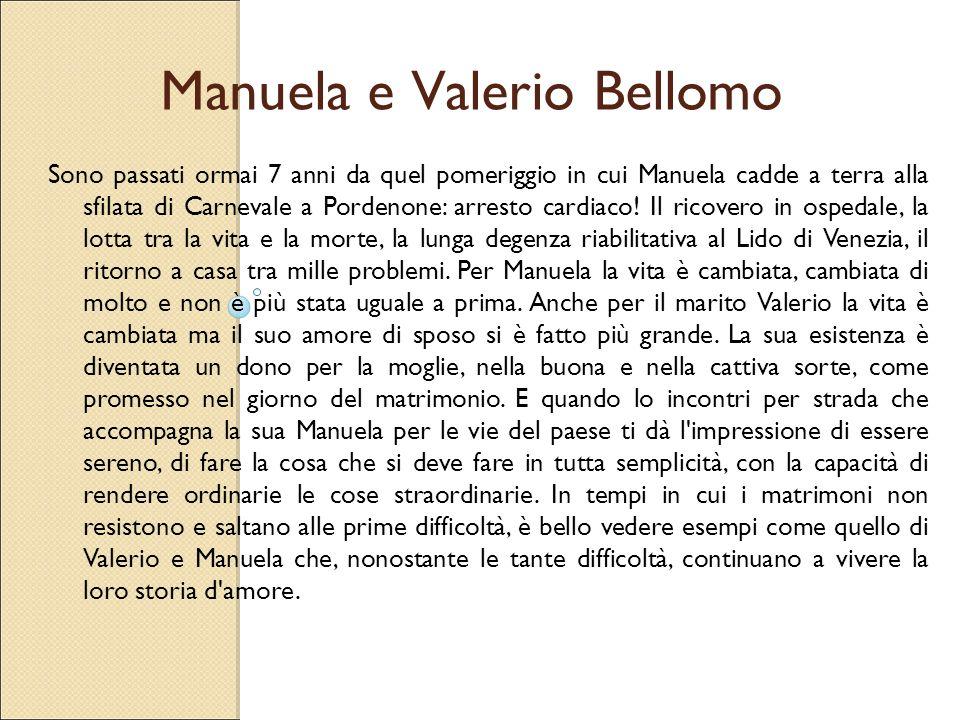 Manuela e Valerio Bellomo Sono passati ormai 7 anni da quel pomeriggio in cui Manuela cadde a terra alla sfilata di Carnevale a Pordenone: arresto car