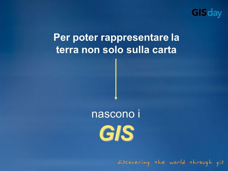 Per poter rappresentare la terra non solo sulla carta nascono iGIS