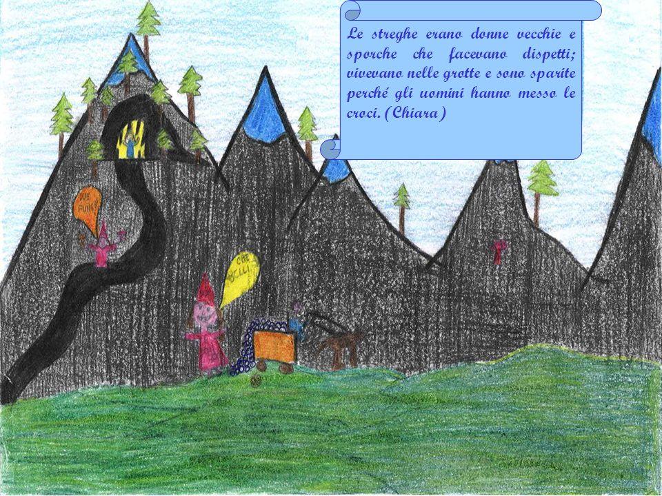 Debora Le streghe erano donne sporche che facevano pozioni magiche per avvelenare la gente.