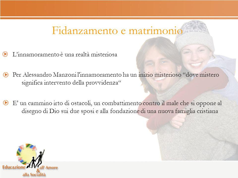 Fidanzamento e matrimonio Linnamoramento è una realtà misteriosa Per Alessandro Manzoni l'innamoramento ha un inizio misterioso dove mistero significa
