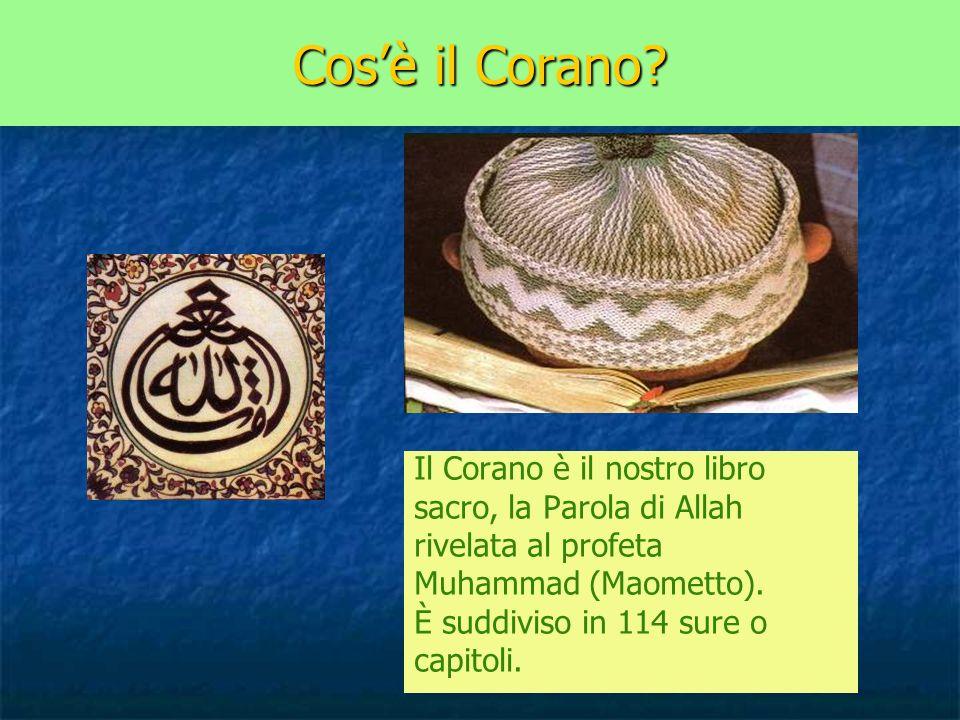 Cosè il Corano? Il Corano è il nostro libro sacro, la Parola di Allah rivelata al profeta Muhammad (Maometto). È suddiviso in 114 sure o capitoli.