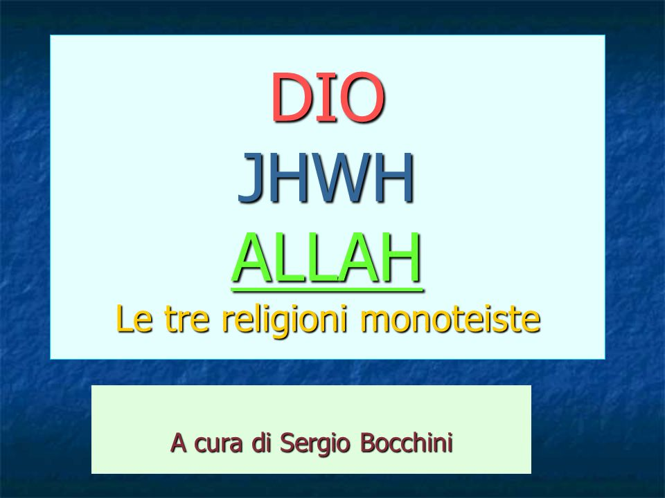 DIO JHWH ALLAH Le tre religioni monoteiste A cura di Sergio Bocchini