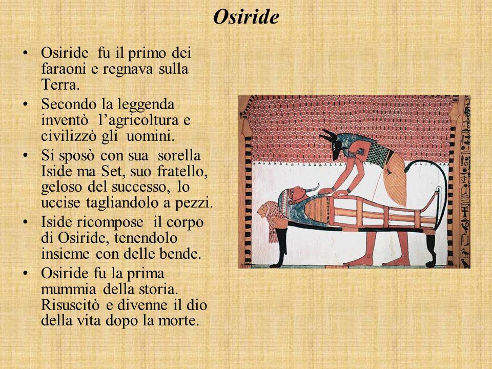 Osiride fu il primo dei faraoni e regnava sulla Terra.